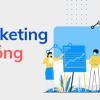 Cách marketing online 0 đồng với 10 kênh online để bạn nên tận dụng